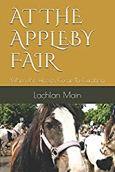 AT THE APPLEBY FAIR: When the Horses Come To Cumbria