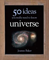 50 Universe Ideas You Really Need to Know by Joanne Baker (2010-09-20)