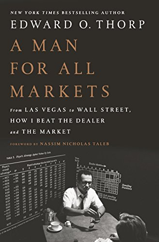 a-man-for-all-markets-from-las-vegas-to-wall-street-how-i-beat-the-dealer-and-the-market