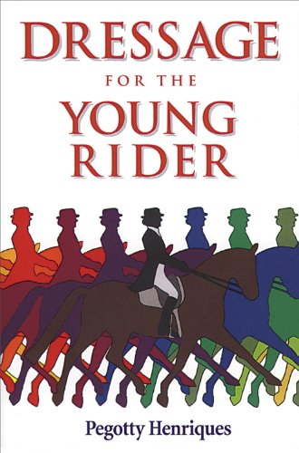 Dressage for the Young Rider por Pegotty Henriques