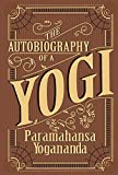 The Autobiography of a Yogi by Yogananda Parmahansa (2013-12-01)