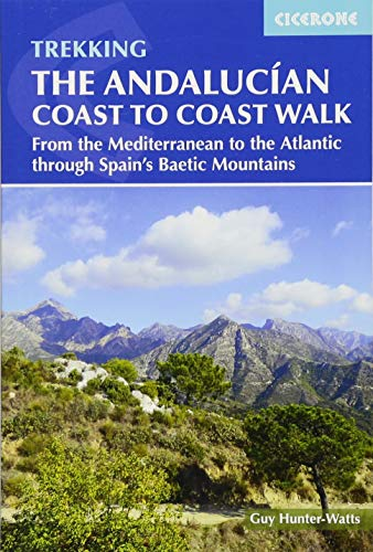 The Andalucian Coast to Coast Walk: From the Mediterranean to the Atlantic through the Baetic Mountains (International Trekking) por Guy Hunter-Watts