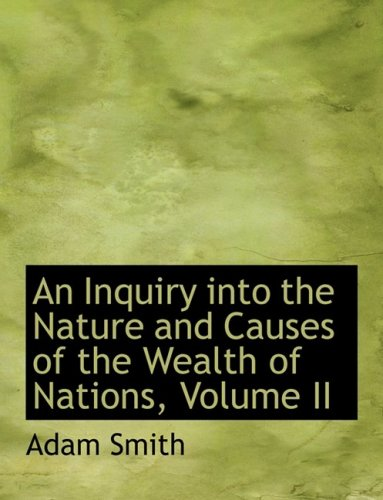 2: An Inquiry into the Nature and Causes of the Wealth of Nations, Volume II