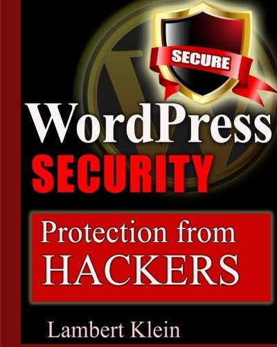 WordPress Security: Protection from Hackers by Lambert Klein (2013-02-13)
