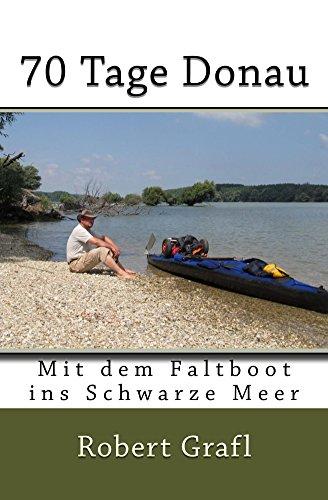 70 Tage Donau: mit dem Faltboot ins Schwarze Meer -