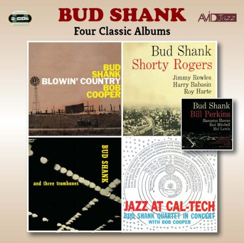 Four Classic Albums (Blowin Country / Bud Shank With Shorty Rogers & Bill Perkins / Bud Shank And Three Trombones / Jazz At Cal-Tech)