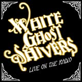 Songtexte von White Ghost Shivers - Live on the Radio