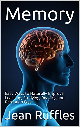memory-easy-ways-to-naturally-improve-learning-studying-reading-and-retention-fast-english-edition