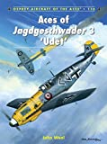 Aces of Jagdgeschwader 3 'Udet' (Aircraft of the Aces)