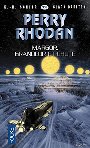 Perry Rhodan n°309 : Margor, grandeur et chute