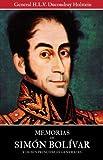 Memorias de Simón Bolívar y de sus principales generales (Volúmen I y II) (Spanish Edition)