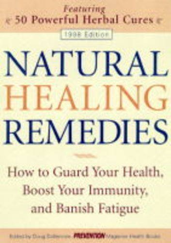 Natural Healing Remedies 1998: How to Guard Your Health, Boost Your Immunity, and Banish Fatigue -