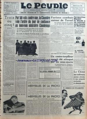 PEUPLE C.G.T. (LE) [No 6210] du 22/01/1938 - TROIS OU CINQ PAR BOTHEREAU - UN APPAREIL MILITAIRE S'ECRASE AU SOL - GRAND MATCH DE BOXE - PAR 501 VOIX CONTRE UNE - LA CHAMBRE VOTE L'ORDRE DU JOUR DE CONFIANCE AU NOUVEAU MINISTERE CHAUTEMPS - LA DELEGATION DES GAUCHES AVAIT ADOPTE CE TEXTE A L'UNANIMITE APRES LA LECTURE DE LA DECLARATION DU GOUVERNEMENT - AU SCRUTIN - LES DEPUTES D'EXTREME-DROITE SE SONT ABSTENUS - RIPOSTES - NEGLIGENCE - OU BIEN - LE PRIX DU GAZ EST MAINTENU A 1 FR. 25 LE METRE par Collectif