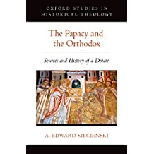 The Papacy and the Orthodox: Sources and History of a Debate