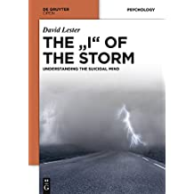 """THE """"I"""" OF THE STORM: UNDERSTANDING THE SUICIDAL MIND"""
