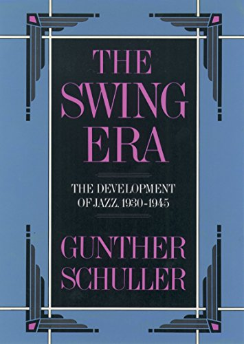 The Swing Era: The Development of Jazz, 1930-1945 (The History of Jazz Book 2) (English Edition) 1940 S Swing