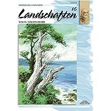 Sammlung Leonardo, Bd.16, Landschaften, Acryl und Öl (Sammlung Leonardo/Malen macht Freude)