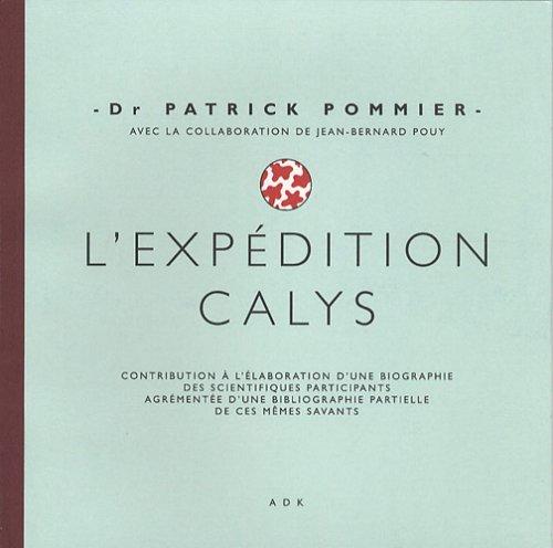 L'expédition Calys par Patrick Pommier
