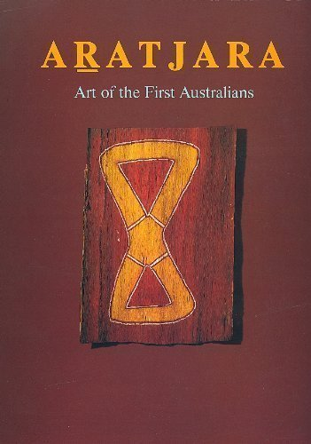 Aratjara: Art of the first Australians : traditional and contemporary works by Aboriginal and Torres Strait Islander artists -