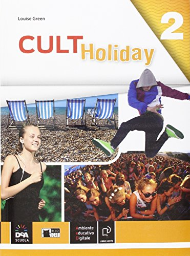 Cult holiday. Per la Scuola media: 2