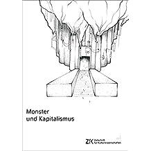 Monster und Kapitalismus: Zeitschrift für Kulturwissenschaften, Heft 2/2017 (ZfK - Zeitschrift für Kulturwissenschaften)
