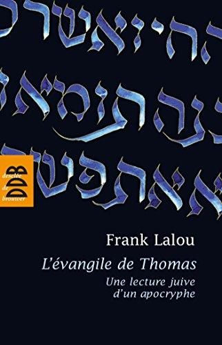 L'vangile de Thomas : Une lecture juive d'un apocryphe