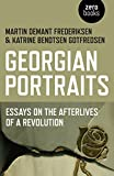 Georgian Portraits: Essays on the Afterlives of a Revolution