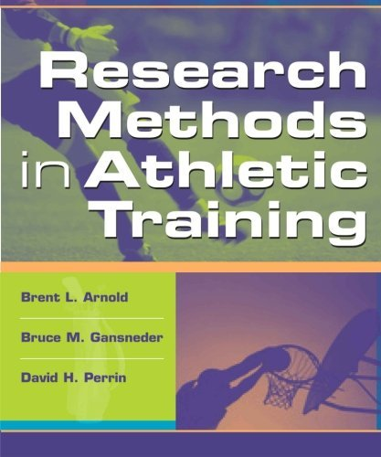 Research Methods in Athletic Training by Brent L. Arnold PhD ATC FNATA (2005-03-30)