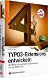 TYPO3-Extensions entwickeln - Studentenausgabe (Open Source Library)