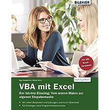 VBA mit Excel - Der leichte Einstieg: Vom ersten Makro zur eigenen Eingabemaske: Für Excel 2010 bis 2016 (German Edition)