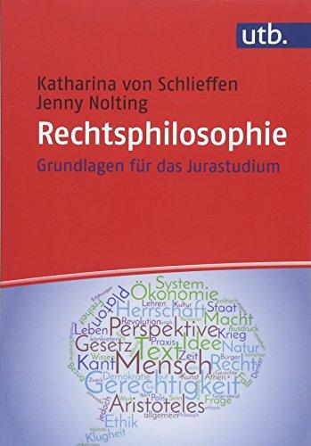 Rechtsphilosophie: Grundlagen für das Jurastudium