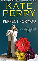 Perfect for You: A Laurel Heights Novel: Volume 1 by Kate Perry (2012-09-10)
