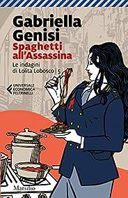Spaghetti all'Assassina (Le indagini di Lolita Lobosco Vol