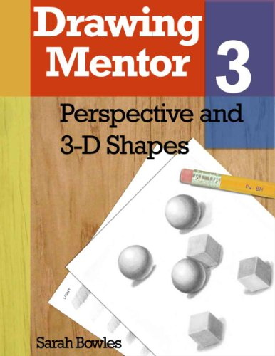 Drawing Mentor 3, Perspective and 3D Shapes (English Edition)