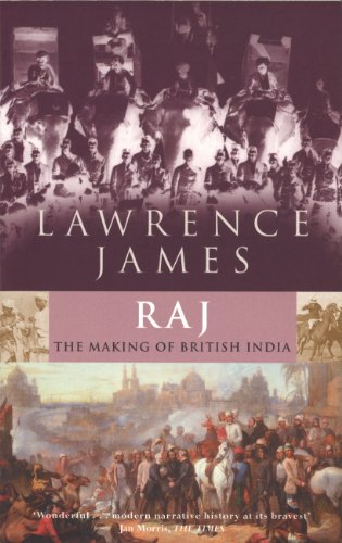 Raj: The Making and Unmaking of British India (English Edition) (Indische Abacus)