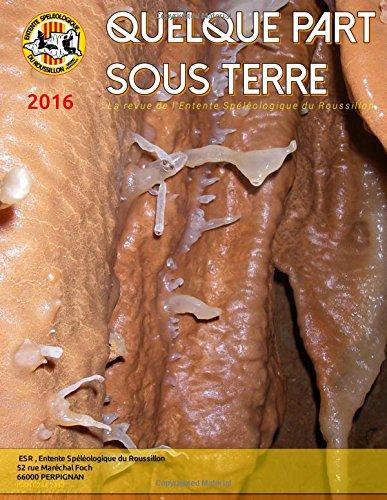 quelque-part-sous-terre-2016-le-bulletin-de-lentente-speleologique-de-perpignan