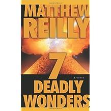Seven Deadly Wonders: A Novel by Matthew Reilly (2005-12-20)