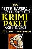 Das Peter Haberl / Pete Hackett Krimi Paket: Acht Krimis: Cassiopeiapress Spannung