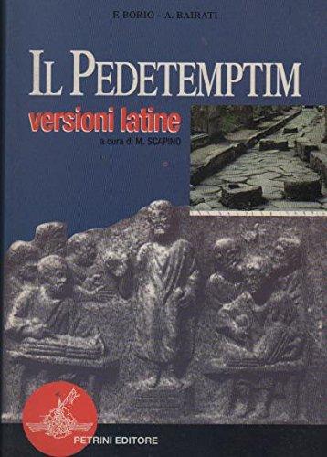 Il pedetemptim. Versioni latine. Per le Scuole superiori