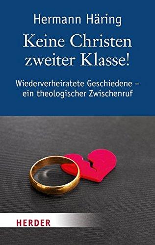 Image of Keine Christen zweiter Klasse!: Wiederverheiratete Geschiedene - Ein theologischer Zwischenruf