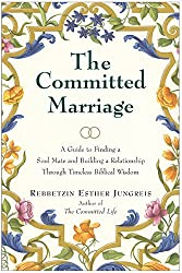 The Committed Marriage: A Guide to Finding a Soul Mate and Building a Relationship Through Timeless Biblical Wisdom by Esther Jungreis (2004-05-11)