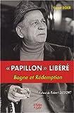 Image de Papillon libéré : Bagne et Rédemption
