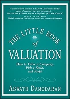 The Little Book of Valuation: How to Value a Company, Pick a Stock and Profit par [Damodaran, Aswath]