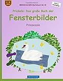 BROCKHAUSEN Bastelbuch Bd. 10 - Prickeln: Das große Buch der Fensterbilder: Prinzessin (Kleine Entdecker)