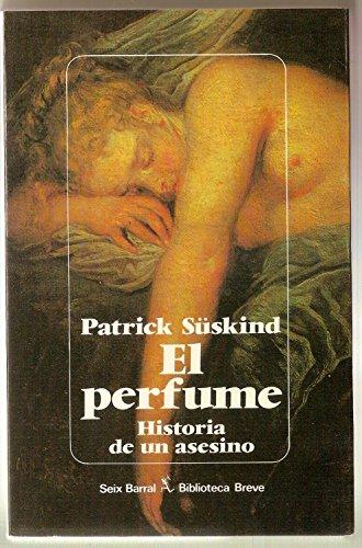El perfume : historia de un asesino / Patrick Süskind ; traducción del alemán por Pilar Giralt Gorin
