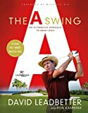 The A Swing: The Alternative Approach to Great Golf