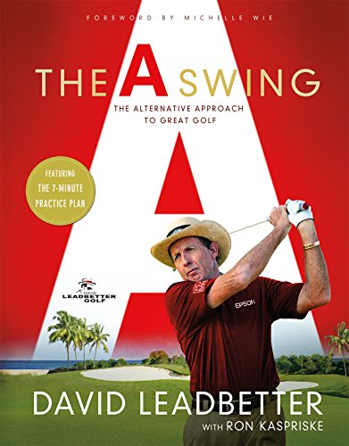 A Swing: The Alternative Approach to Great Golf