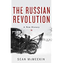 The Russian Revolution: A New History (English Edition)