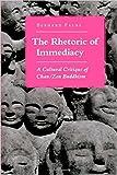The Rhetoric of Immediacy: A Cultural Critique of Chan/Zen Buddhism by Bernard Faure (1991-12-23)