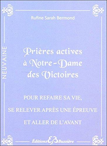 Prières actives à Notre-Dame des Victoires - Pour refaire sa vie, se relever après une épreuve et aller de l'avant